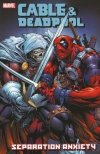 CABLE AND DEADPOOL VOL 07 SEPARATION ANXIETY SC **