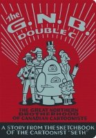 GREAT NORTHERN BROTHERHOOD OF CANADIAN CARTOONISTS HC **
