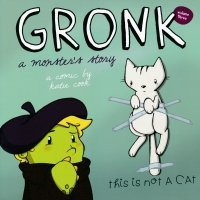 GRONK A MONSTERS STORY VOL 03 SC