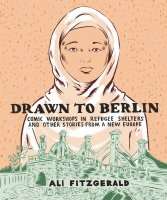 DRAWN TO BERLIN HC COMIC REFUGEE STORIES NEW EUROPE ***