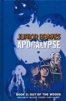 JUNIOR BRAVES OF THE APOCALYPSE VOL 02 OUT OF THE WOODS HC