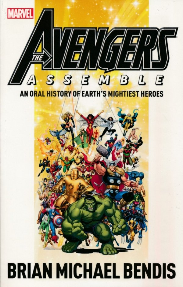 AVENGERS ASSEMBLE AN ORAL HISTORY OF EARTHS MIGHTIEST HEROES SC