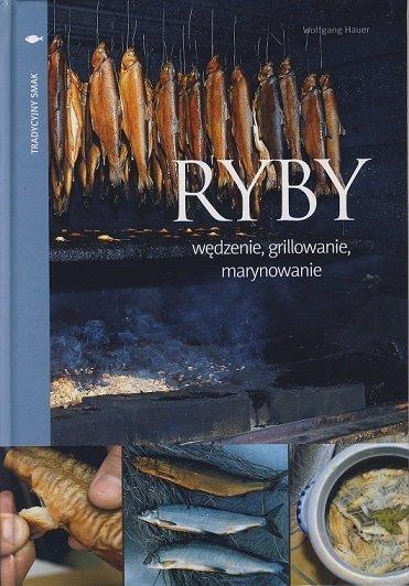 Ryby - wędzenie, grillowanie, marynowanie