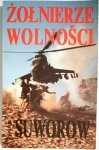 ŻOŁNIERZE WOLNOŚCI - Wiktor Suworow 1991
