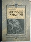 SKRAWANIE I NARZĘDZIA CZĘŚĆ I - W. Brodowicz 1955