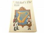MICHAŁ I PAT - George Bidwell