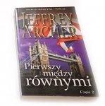 PIERWSZY MIĘDZY RÓWNYMI CZĘŚĆ 2 - Jeffrey Archer