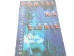 POMYSŁ NA SIEBIE - Mieczysław Maliński (1999)
