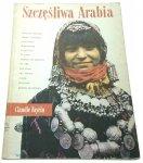 SZCZĘŚLIWA ARABIA - Claudie Fayein (1988)