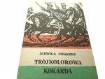 TRÓJKOLOROWA KOKARDA - Jadwiga Chamiec 1982