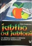 JABŁKO OD JABŁONI - Ewa Piasecka 1991