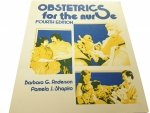 OBSTETRICS FOR THE NURSE - Barbara G Anderson 1984