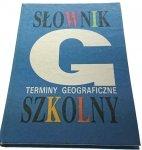SŁOWNIK SZKOLNY. TERMINY GEOGRAFICZNE 1991