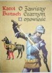 O ZAWISZY CZARNYM OPOWIEŚĆ - Karol Bunsch 1983