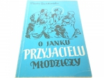 O JANKU PRZYJACIELU MŁODZIEŻY - Kączkowska 1989
