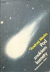 POD ZNAKIEM KOMETY - Andrzej Marks 1985