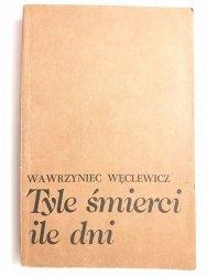 TYLE ŚMIERCI ILE DNI - Wawrzyniec Węclewicz 1983