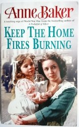 KEEP THE HOME FIRES BURNING - Anne Baker 2005