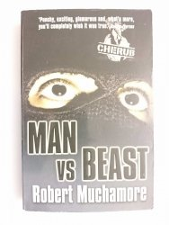 MAN VS BEAST - Robert Muchamore 2006