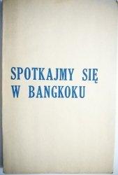 SPOTKAJMY SIĘ W BANGKOKU - Anna Glińska 1973
