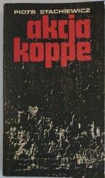 AKCJA KOPPE - Piotr Stachiewicz 1982
