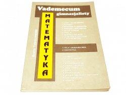VADEMECUM GIMNAZJALISTY. MATEMATYKA - Tomaszewska