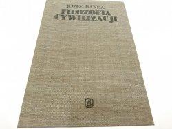 FILOZOFIA CYWILIZACJI TOM I - Józef Bańka 1986