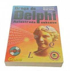 DROGA DO DELPHI. AUTOSTRADA SUKCESU - Cieślak 1997