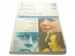 JEZUS DZIAŁA I ZBAWIA 2 PODRĘCZNIK (2001)