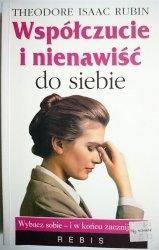 WSPÓŁCZUCIE I NIENAWIŚĆ DO SIEBIE T. I. Rubin 2000