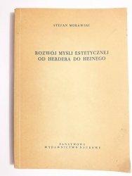 ROZWÓJ MYŚLI ESTETYCZNEJ OD HERDERA DO HEINEGO - Stefan Morawski 1957