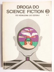 DROGA DO SCIENCE FICTION 3 OD HEINLEINA DO DZISIAJ TOM II 1987