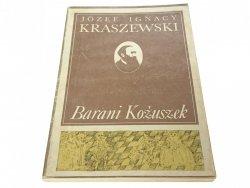 BARANI KOŻUSZEK - Józef Ignacy Kraszewski (1986)