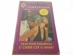 U CIEBIE CZY U MNIE? - Vicki Lewis Thompson