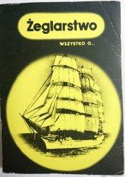 WSZYSTKO O... ŻEGLARSTWO - Stefan Wysocki 1977