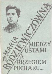 MIĘDZY USTAMI A BRZEGIEM PUCHARU - Maria Rodziewiczówna 1986