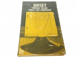 SOVIET FOREIGN TRADE: TODAY AND TOMMOROW (1985)