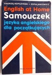 ENGLISH AT HOME SAMOUCZEK JĘZYKA ANGIELSKIEGO DLA POCZĄTKUJĄCYCH - Kopczyński 1994