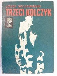 TRZECI KOLCZYK - Józef Szczawiński 1980
