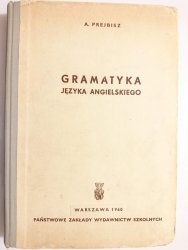 GRAMATYKA JĘZYKA ANGIELSKIEGO - A. Prejbisz 1960