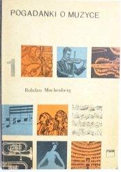 POGADANKI O MUZYCE TOM 1 - Bohdan Muchenberg 1969