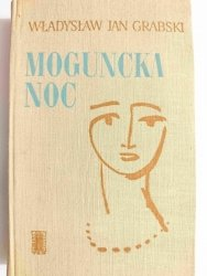 MOGUNCKA NOC - Władysław Jan Grabski 1966