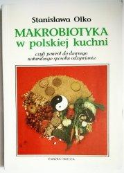 MAKROBIOTYKA W POLSKIEJ KUCHNI - Stanisława Olko