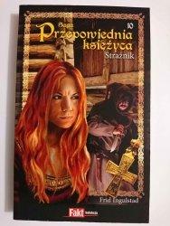 SAGA PRZEPOWIEDNIA KSIĘŻYCA TOM 10 STRAŻNIK - Frid Ingulstad 2010