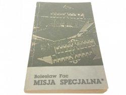 MISJA SPECJALNA - Bolesław Fac