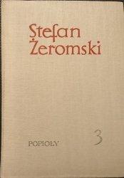 POPIOŁY TOM III - Stefan Żeromski 1964