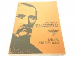 SPRAWA KRYMINALNA - Józef Ignacy Kraszewski (1987)