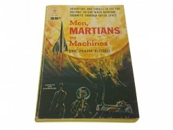 MEN, MARTIANS AND MACHINES Erik Frank Russell 1958