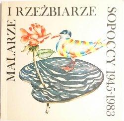 MALARZE I RZEŹBIARZE SOPOCCY 1945-1983