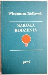 SZKOŁA RODZENIA - Włodzimierz Fijałkowski 1974